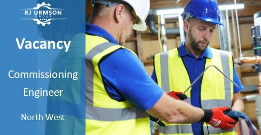 Commissioning Engineer NW Vacancy